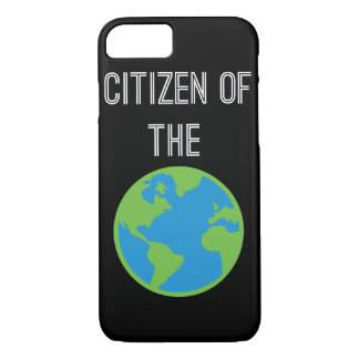 Citizen Of The World iPhone 7 Case