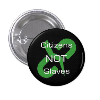 Citizens Not Slaves - Pin Badge
