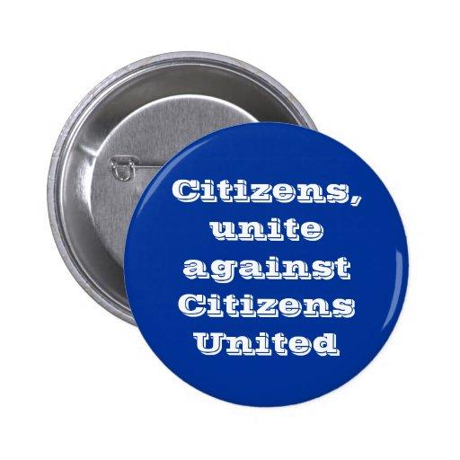 """""""Citizens, unite against Citizens United"""" Button"""