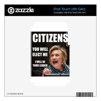 CITIZENS YOU WILL ELECT ME iPod TOUCH 4G SKINS