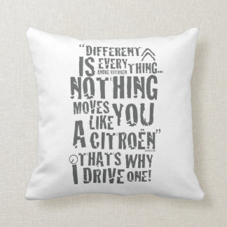 """Citroen Cushion """"Different is everything"""" Pillows"""