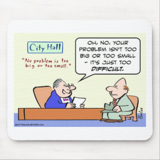 city hall problem too big small difficult mouse pad