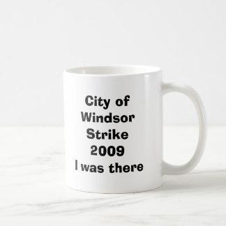 City of Windsor Strike 2009I was there Classic White Coffee Mug