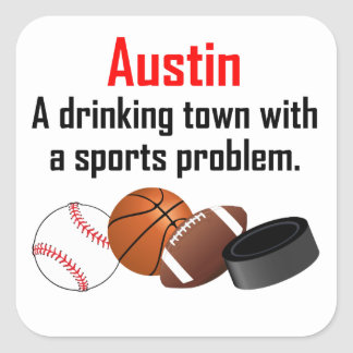 Ciudad de consumición de Austin A con un problema Calcomanía Cuadrada Personalizada