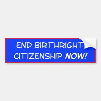 ¡Ciudadanía del derecho por nacimiento del final A Pegatina De Parachoque