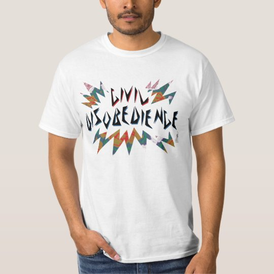 """Civil Disobedience"" T-Shirt"