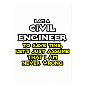 Civil Engineer...Assume I Am Never Wrong Postcard