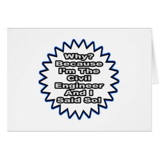 Civil Engineer...Because I Said So Card