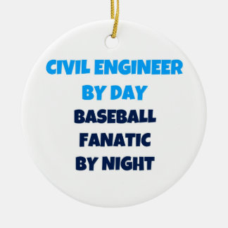 Civil Engineer by Day Baseball Fanatic by Night Ornament