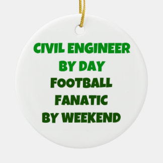 Civil Engineer by Day Football Fanatic by Weekend Ornaments