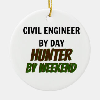 Civil Engineer by Day Hunter by Weekend Ceramic Ornament