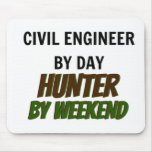 Civil Engineer by Day Hunter by Weekend Mouse Pads