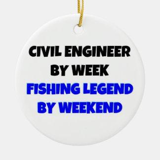 Civil Engineer by Week Fishing Legend by Weekend Ceramic Ornament