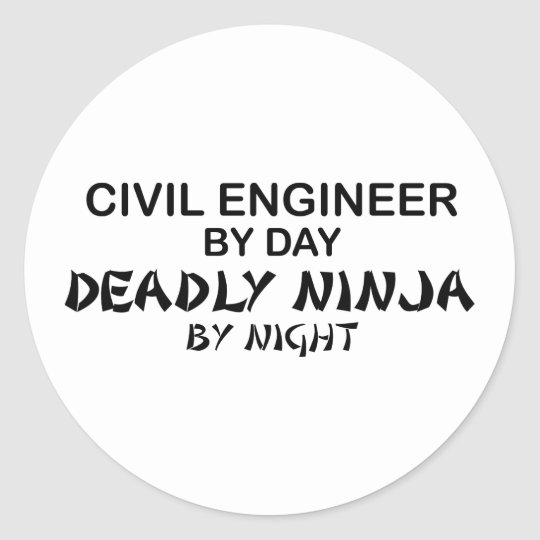 Civil Engineer Deadly Ninja by Night Classic Round Sticker