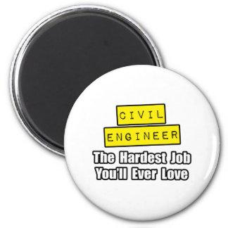 Civil Engineer...Hardest Job You'll Ever Love Refrigerator Magnets