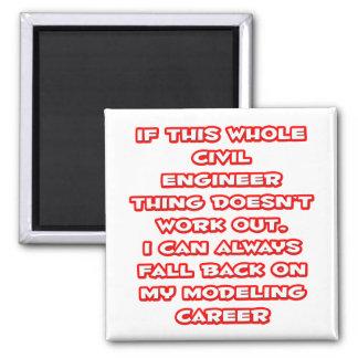 Civil Engineer Humor ... Modeling Career Fridge Magnet