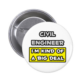 Civil Engineer .. I'm Kind of a Big Deal 2 Inch Round Button