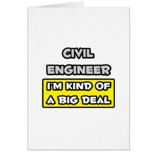Civil Engineer .. I'm Kind of a Big Deal Greeting Card
