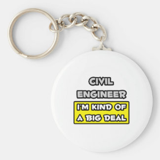 Civil Engineer .. I'm Kind of a Big Deal Basic Round Button Keychain