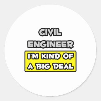 Civil Engineer .. I'm Kind of a Big Deal Classic Round Sticker