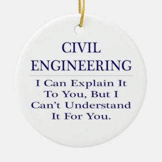 Civil Engineer Joke .. Explain Not Understand Ceramic Ornament