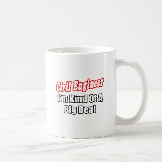 Civil Engineer...Kind of a Big Deal Mug