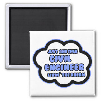 Civil Engineer .. Livin' The Dream 2 Inch Square Magnet