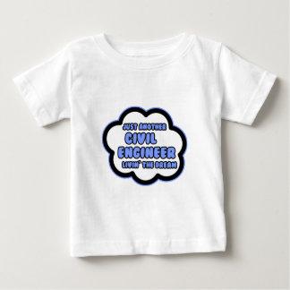Civil Engineer .. Livin' The Dream Baby T-Shirt