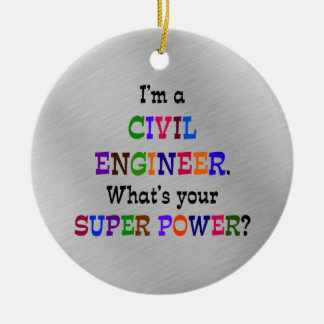 Civil Engineer Super Power Ceramic Ornament