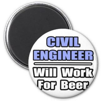 Civil Engineer...Will Work For Beer Fridge Magnet