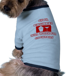 Civil Engineer...Will Work For Cocktails Dog Tee