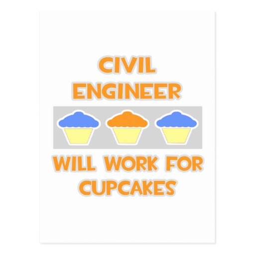 Civil Engineer ... Will Work For Cupcakes Post Card