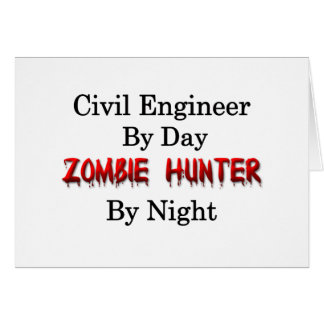 Civil Engineer/Zombie Hunter Greeting Card