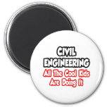 Civil Engineering...All The Cool Kids Refrigerator Magnet