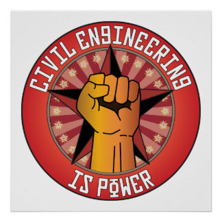 Civil Engineering Is Power Poster