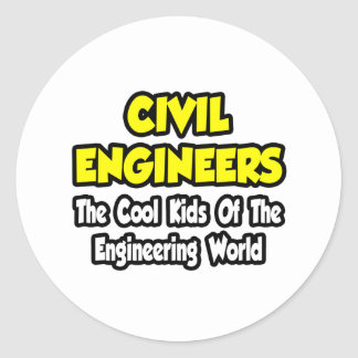 Civil Engineers...Cool Kids of Eng World Classic Round Sticker