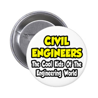 Civil Engineers...Cool Kids of Eng World Pinback Button