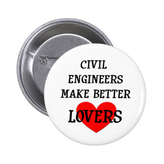Civil Engineers Make Better Lovers Button