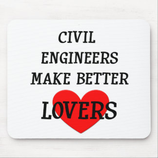 Civil Engineers Make Better Lovers Mouse Pad