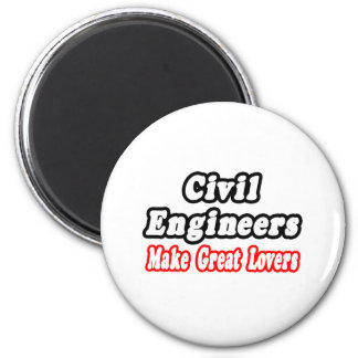 Civil Engineers Make Great Lovers Refrigerator Magnet