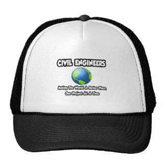 Civil Engineers...Making World a Better Place Trucker Hat