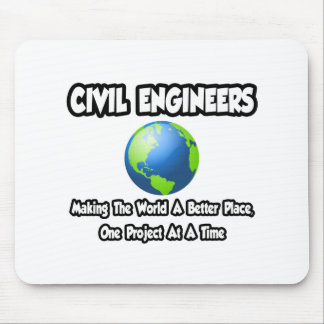 Civil Engineers...Making World a Better Place Mouse Pad