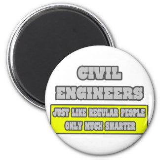 Civil Engineers...Much Smarter 2 Inch Round Magnet