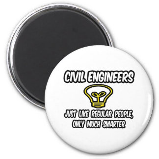 Civil Engineers...Regular People, Only Smarter 2 Inch Round Magnet