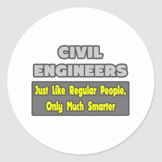 Civil Engineers...Smarter Classic Round Sticker
