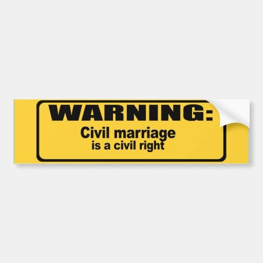 Civil marriage is a civil right bumper sticker