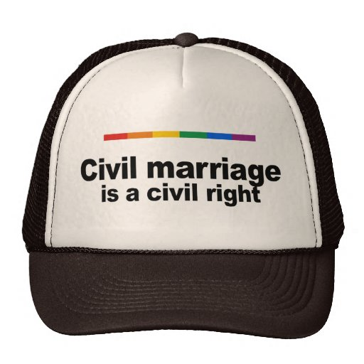 Civil marriage is a civil right trucker hat