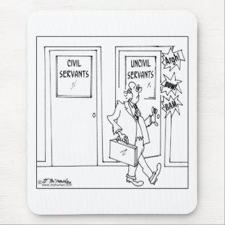 Civil & Uncivil Servants Mouse Pad