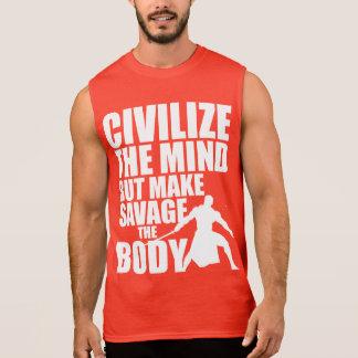 Civilice la mente, haga salvaje el cuerpo camisetas sin mangas