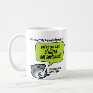 Civilized Not Socialized Coffee Mug